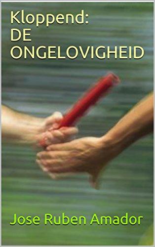 Kloppend: DE ONGELOVIGHEID (Dutch Edition)