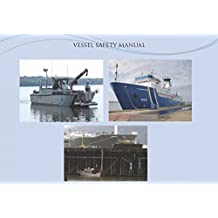 Manuals Combined: U.S. ENVIRONMENTAL PROTECTION AGENCY DIVING SAFETY MANUAL (Revision 1.3) & VESSEL SAFETY MANUAL (English Edition)