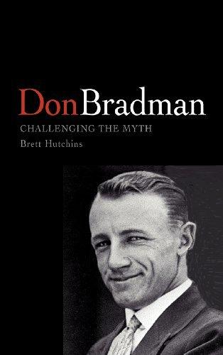 Don Bradman: Challenging the Myth by Brett Hutchins (2002-09-23)