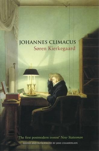Johannes Climacus by S??ren Kierkegaard (2001-08-02)