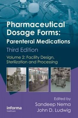 [(Pharmaceutical Dosage Forms - Parenteral Medications: Facility Design, Sterilization and Processing)] [ Edited by Sandeep Nema, Edited by John D. Ludwig ] [October, 2010]