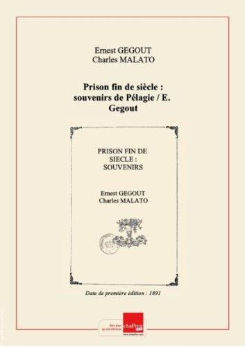 Prison fin de siècle : souvenirs de Pélagie / E. Gegout et Ch. Malato ; ill. de Steinlen [Edition de 1891]