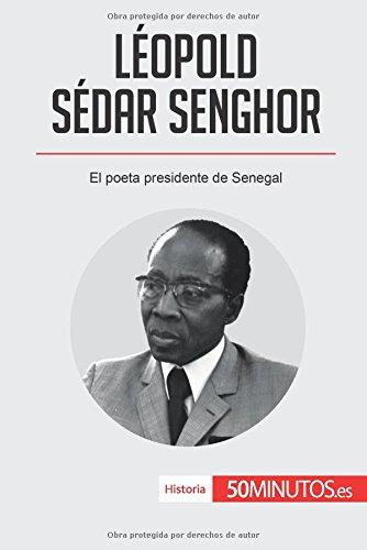 Portada del libro Léopold Sédar Senghor: El poeta presidente de Senegal