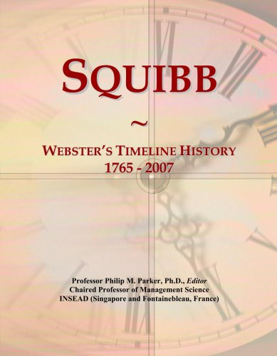 Squibb: Webster's Timeline History, 1765 - 2007