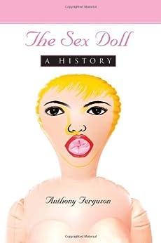 The Sex Doll: A History par [Ferguson, Anthony]