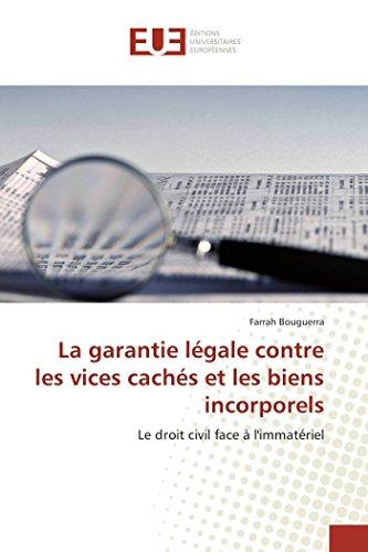 La garantie légale contre les vices cachés et les biens incorporels