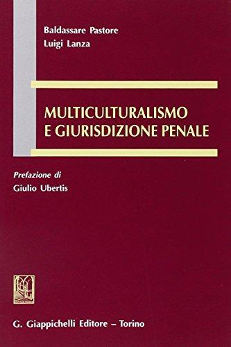 Multiculturalismo e giurisdizione penale di Baldassare Pastore