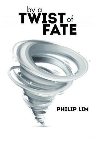 By a Twist of Fate by Lim, Philip (2014) Taschenbuch