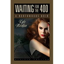 Waiting For The 400 - A Northwoods Noir