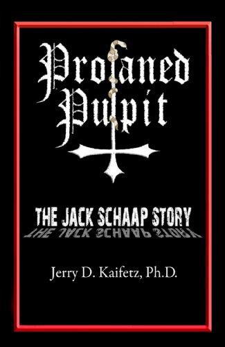 Profaned Pulpit: The Jack Schaap Story (English Edition) (Jack Schaap)