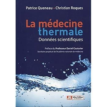 Médecine thermale - Données scientifiques: Préface du Professeur Daniel Couturier
