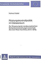 Ruestungskontrollpolitik Im Ostseeraum: Zur Steuerung Der Nordeuropaeischen Sicherheitsbeziehungen Innerhalb Des Ost-West-Konflikts (1944-1978) (Europaische Hochschulschriften) by Heinz Fahr (1980-08-06)