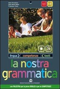 La nostra grammatica. INVALSI. Con espansione online. Per le Scuole superiori