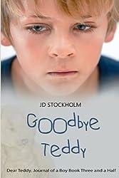 Goodbye Teddy: Dear Teddy: A Journal Of A Boy (Volume 3.5): Volume 4