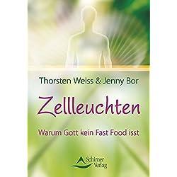 Zellleuchten: Warum Gott kein Fast Food isst
