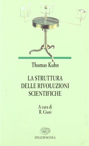 La struttura delle rivoluzioni scientifiche. Per le Scuole superiori