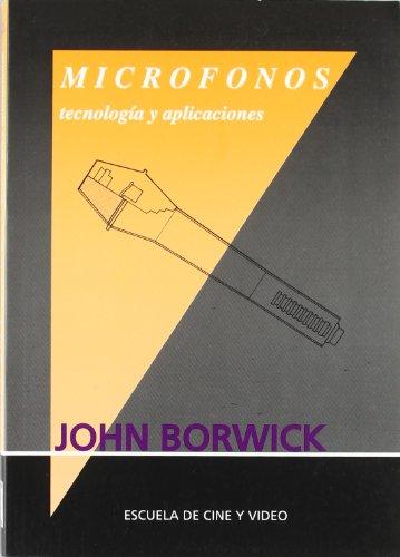 Microfonos tecnologia y aplicaciones por John Borwick