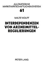 Interdependenzen von Arzneimittelregulierungen (Allokation im marktwirtschaftlichen System)
