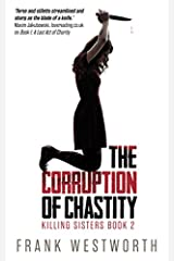 The Corruption of Chastity: Killing Sisters Book 2 Paperback