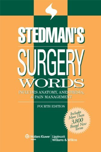 Stedman's Surgery Words: Includes Anatomy, Anesthesia & Pain Management (Stedman's Word Book) (2008-06-23)