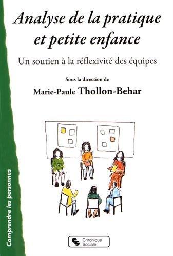 Analyse de la pratique et petite enfance : Soutenir la réflexivité des équipes