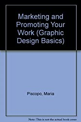 Marketing and Promoting Your Work (Graphic Design Basics)