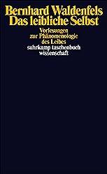 Das leibliche Selbst: Vorlesungen zur Phänomenologie des Leibes (suhrkamp taschenbuch wissenschaft)