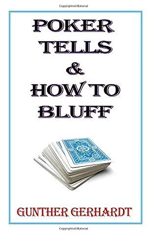 Poker Tells & How to Bluff