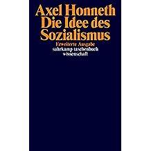 Die Idee des Sozialismus: Versuch einer Aktualisierung (suhrkamp taschenbuch wissenschaft)