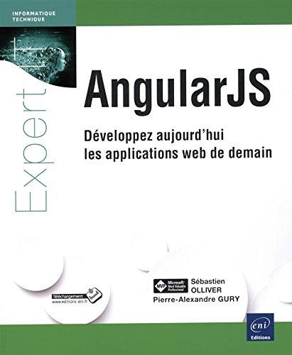 AngularJS : Développez aujourd'hui les applications web de demain par Sébastien Ollivier, Pierre-Alexandre Gury
