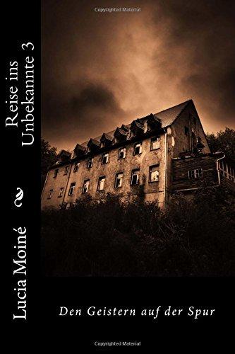 Reise ins Unbekannte 3: Den Geistern auf der Spur