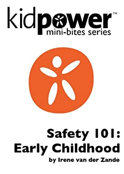 Kidpower Safety 101: Early Childhood (Kidpower Mini-Bites) (English Edition) par [van der Zande, Irene]