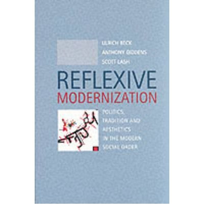 [ REFLEXIVE MODERNIZATION POLITICS, TRADITION AND AESTHETICS IN THE MODERN SOCIAL ORDER BY LASH, SCOTT](AUTHOR)PAPERBACK