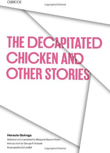 The Decapitated Chicken and Other Stories (Texas Pan American Series) by Horacio Quiroga (1984-01-01)