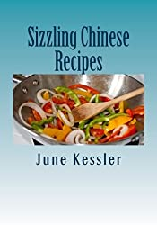 Sizzling Chinese Recipes: Easy Chinese (Delicious Recipes) by Ms June M Kessler (2013-04-21)