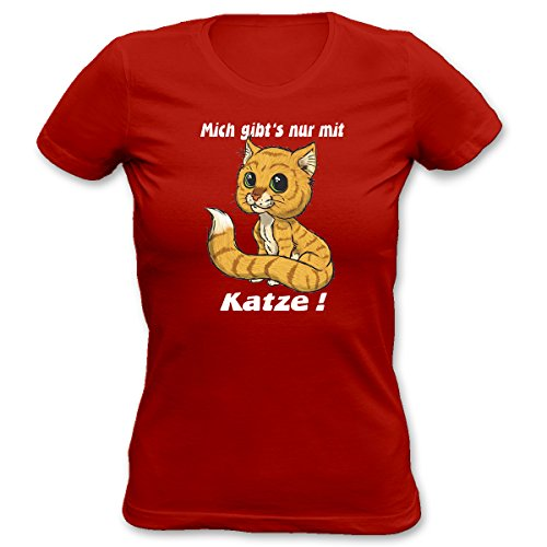 Witziges Spaß-Shirt Damen + gratis Fun-Urkunde: Girlie T-Shirt: Mich gibt`s nur mit Katze! Rot