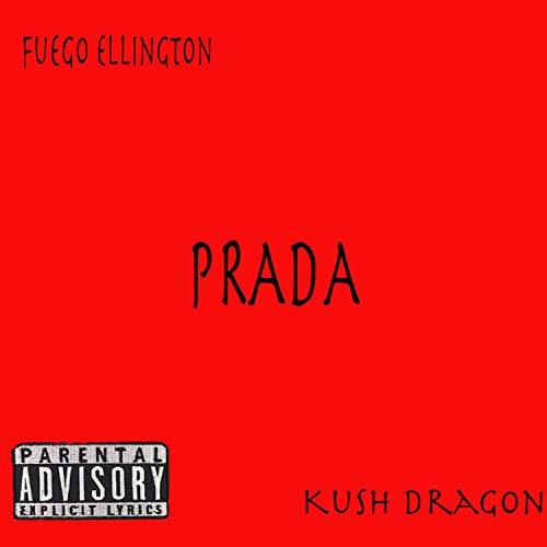 Prada (feat. Kush Dragon) [Explicit] -