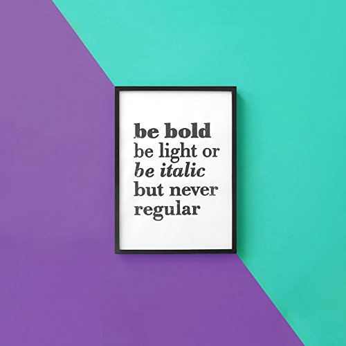Linoldruck »be bold, be light or be italic but never regular«, ungerahmt (DIN A4), Poster, Print...