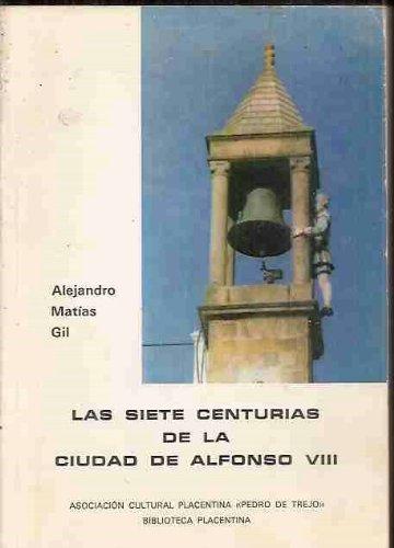 SIETE CENTURIAS DE LA CIUDAD DE ALFONSO VIII - LAS