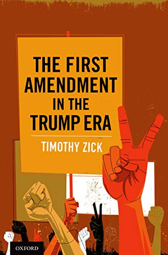 The First Amendment in the Trump Era (English Edition)