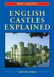 [(English Castles Explained)] [By (author) Trevor Yorke] published on (November, 2011)