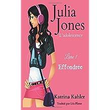 Julia Jones - L'adolescence Livre 1 Effondrée