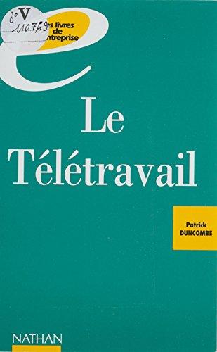 Le Télétravail : vers l'entreprise de demain (Les livres de l'entreprise) par Patrick Duncombe