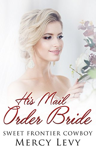 romance-mail-order-bride-his-mail-order-bride-clean-sweet-romance-montana-bride-book-1