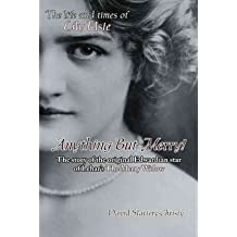 [(Anything But Merry!: The Life and Times of Lily Elsie )] [Author: David Slattery-Christy] [Jan-2008]