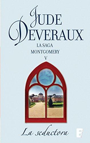 La seductora (La saga Montgomery 5): LA SAGA MONTGOMERY V por Jude Deveraux