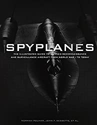 Spyplanes: The Illustrated Guide to Manned Reconnaissance and Surveillance Aircraft from World War I to Today