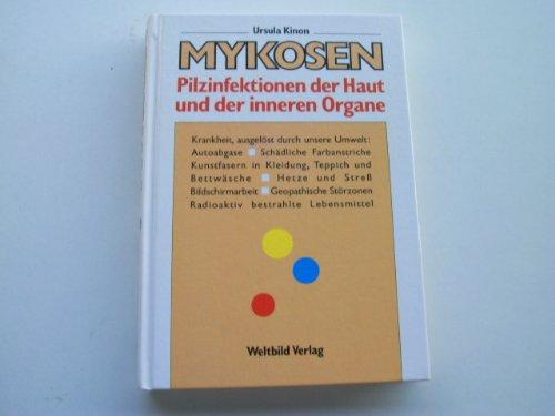 Mykosen. Pilzinfektionen der Haut und der inneren Organe
