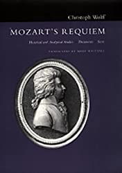 Mozart's Requiem: Historical and Analytical Studies, Documents, Score by Christoph Wolff (1994-11-11)