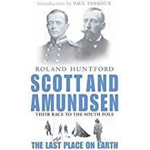 Scott And Amundsen: The Last Place on Earth by Roland Huntford (2000-12-07)